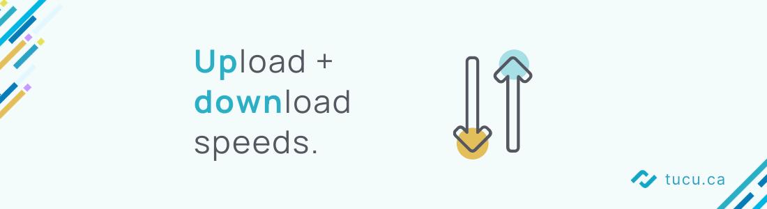 upload and download speeds